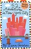 52 Adventures in New York City, Lynn Gordon, 081185180X