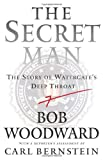 bob hoover book - The Secret Man: The Story of Watergate's Deep Throat