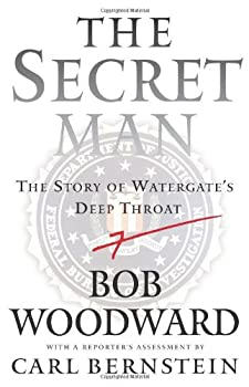 The Secret Man: The Story of Watergate's Deep Throat 0743287169 Book Cover