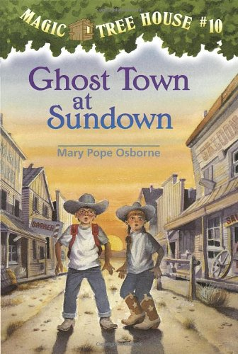 Ghost Town At Sundown - Book #10 of the Magic Tree House