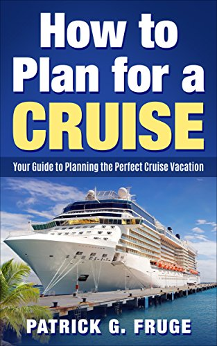 How to Plan for a Cruise: Your
