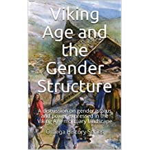 Viking Age  and the  Gender Structure: A discussion on gender, status and power expressed in the Viking Age mortuary landscape