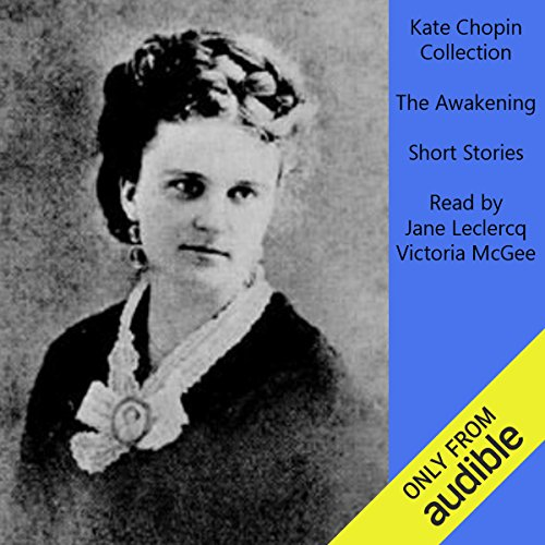 Kate Chopin Collection: The Awakening and Selected Short Stories