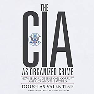 The CIA as Organized Crime Audiobook