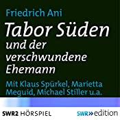 Tabor Süden und der verschwundene Ehemann | Friedrich Ani