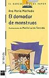 El domador de monstruos / The monster's tamer (El Barco De Vapor: Serie Blanca / Steamboat: White Series) (Spanish Edition)