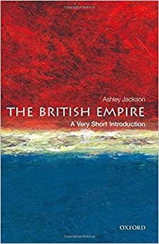 The British Empire: A Very Short Introduction Very Short Introductions