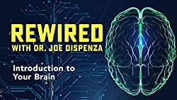 Gaia Rewired with Dr. Joe Dispenza Introduction to Your Brain