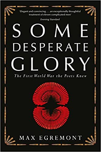 Some Desperate Glory: The First World War The Poets Knew - Ebook magazine pdf descarga gratuita