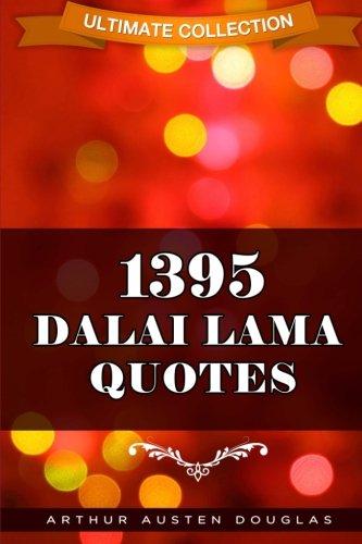 1395 Dalai Lama Quotes (Ultimate Collection) (Volume 1) -