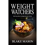 Weight Watchers: The Smart Points Cookbook Guide© with over 65+ Approved Slow Cooker Recipes (Start The Points Plus Meal Plan)