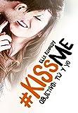 Objetivo: tú y yo (#KissMe 2) (Spanish Edition)