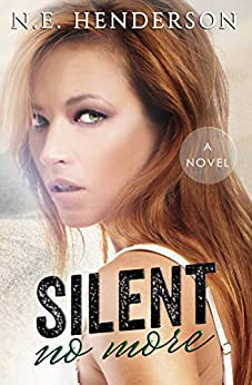 Silent No More: Book 1 (The Silent Series) by [Henderson, N. E.]