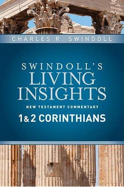 Insights On 1 2 Corinthians Swindoll S Living Insights New Testament Commentary Swindoll Charles R 9781414393711 Amazon Com Books
