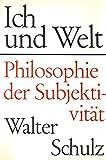 Ich und Welt: Philosophie der Subjektivität