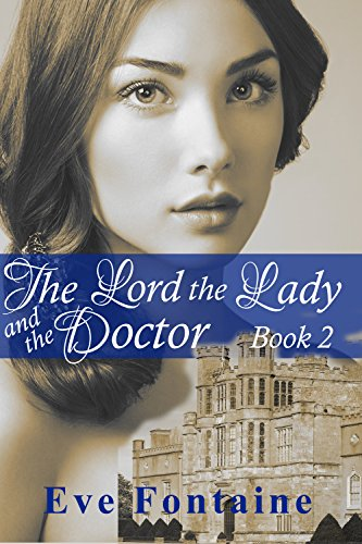 (The Lord The Lady and the Doctor Book 2: (Historical BDSM Romance))