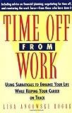 Time off from Work, Lisa Angowski and Lisa Rogak, 0471310670