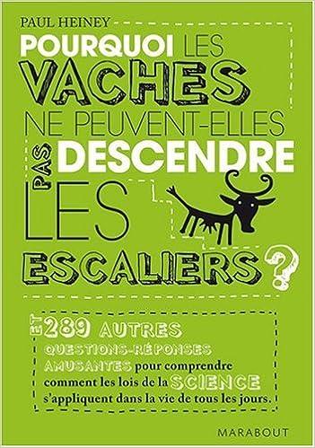 Livres gratuits en ligne Pouquoi les vaches ne peuvent-elles pas descendre les escaliers ? pdf, epub