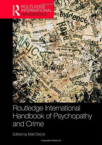 Routledge International Handbook of Psychopathy and Crime (Routledge International Handbooks) (La Lune D&g)