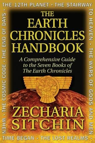 The Earth Chronicles Handbook: A Comprehensive Guide to the Seven Books of The Earth Chronicles by Unknown