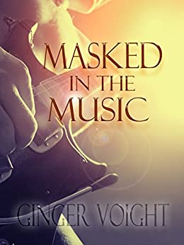 Masked in the Music by [Voight, Ginger]