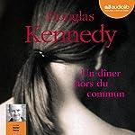 Un dîner hors du commun | Douglas Kennedy