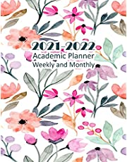 2021-2022 Academic Planner Weekly and Monthly: July 2021 to June 2022 Planner