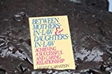Between Mothers-in-Law and Daughters-in-Law, Helene S. Arnstein, 0396092012