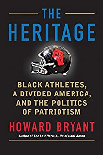 Book Cover: The Heritage: Black Athletes, a Divided America, and the Politics of Patriotism