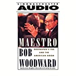 Maestro: Greenspan's Fed and the American Boom | Bob Woodward