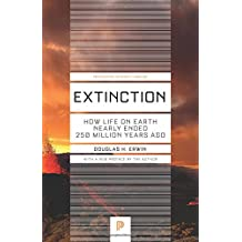 Extinction: How Life on Earth Nearly Ended 250 Million Years Ago - Updated Edition