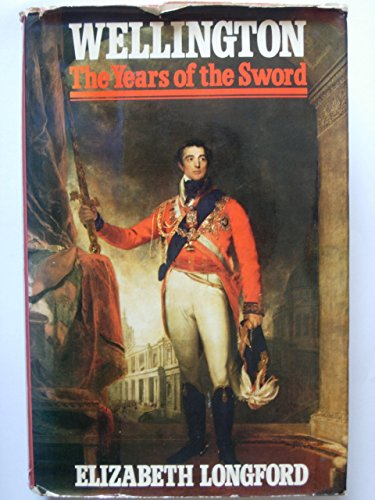 Wellington: The Years Of The Sword by Elizabeth Longford (1-Nov-1969) Hardcover