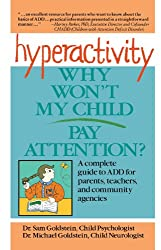 Hyperactivity, Why Don't my Child Pay Attention?: Why Won't My Child Pay Attention?
