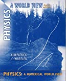 Physics : A World View, Kirkpatrick, Larry D. and Wheeler, Gerald F., 0030291623