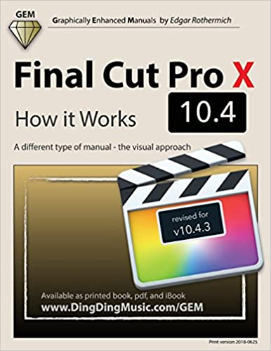 Final Cut Pro X 10.4 - How it Works: A different type of manual - the visual approach