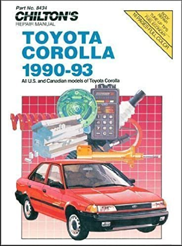 toyota corolla 1990 93 chilton s repair manual chilton rh amazon com Toyota Corolla Repair Toyota Corolla Problems