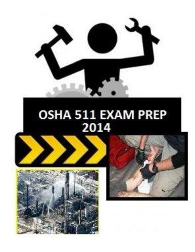 OSHA 511 Exam Prep From Those Who Just Took The Test OSHA