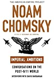 img - for Imperial Ambitions: Conversations on the Post-9/11 World (American Empire Project) by Noam Chomsky (2005-10-05) book / textbook / text book