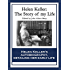 Helen Keller: The Story of My Life: The Story of My Life' by Helen Keller with 'Her Letters' (1887-1901) and 'A Supplementary Account of Her Education'