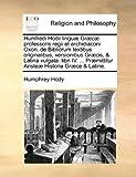 Humfredi Hodii Linguæ Græcæ Professoris Regii et Archidiaconi Oxon de Bibliorum Textibus Originalibus, Versionibus Græcis, and Latina Vulgat, Humphrey Hody, 1171076908