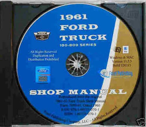 1961 1962 1963 FORD PICKUP & TRUCK REPAIR SHOP & SERVICE MANUAL CD INCLUDES: 1961-63 Ford Light, Medium and Heavy Duty Trucks, Conventional Series (F-100, F-200, F-350, F-500, F-600, F-700, F-750, F-800) 61 62 63
