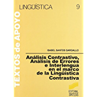 Análisis Contrastivo. Análisis de Errores e Interlengua (Literatura y Lingüística,Lingüística) (Spanish Edition)