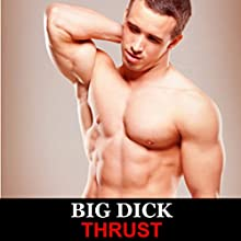 Big Dick Audiobook by  Thrust Narrated by Richard L Walton