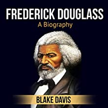 Frederick Douglass: A Biography Audiobook by Blake Davis Narrated by Jimmy Kieffer