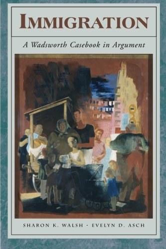 Immigration: A Wadsworth Casebook in Argument
