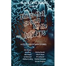 Things That Go Bump for the Holidays: A Collection of Short Stories