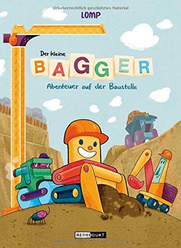Der kleine Bagger – Abenteuer auf der Baustelle Gebundenes Buch – 14. März 2018 Stephan Lomp Reprodukt 3956401549 Comic