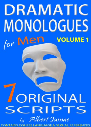 Dramatic Monologues for Men - volume 1
