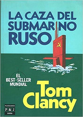 La caza del submarino ruso - Tom Clancy