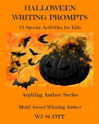Halloween Writing Prompts: 13 Spooky Activities for Kids (Aspiring Author Series) (Volume (Grade One Halloween Writing Activities)